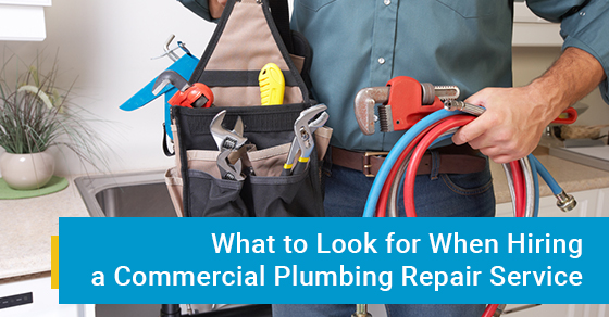What to Look for When Hiring a Commercial Plumbing Repair Service