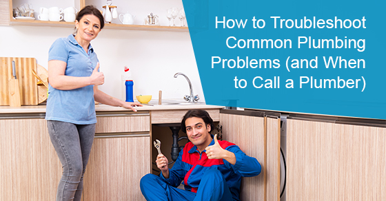 How to troubleshoot common plumbing problems (And when to call a plumber)
