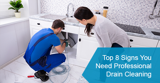 Top 8 signs you need professional drain cleaning